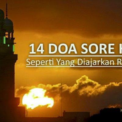 14 Doa Sore Hari Yang Diajarkan Rasulullah Faedahnya Sangat Dahsyat