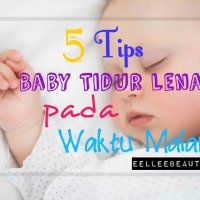 5 Tips Mudah Untuk Baby Tidur Lena Pada Waktu Malam