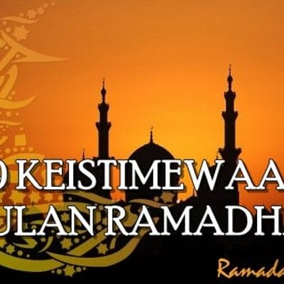 9 Keistimewaan Bulan Ramadhan