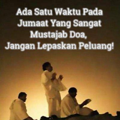 Ada Satu Waktu Pada Hari Jumaat Yang Sangat Mustajab Doa Jangan Lepaskan Peluang