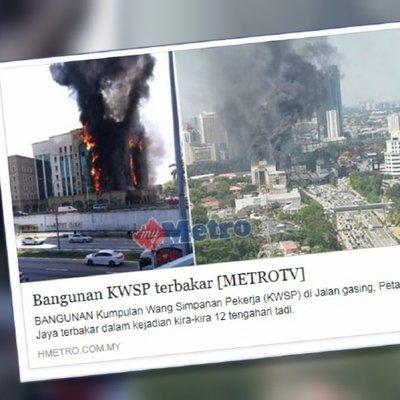 Bangunan Terbakar Kwsp Jamin Maklumat Dan Simpanan Ahli Selamat