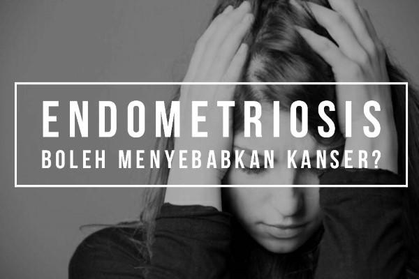Bolehkah Endometriosis Menyebabkan Kanser