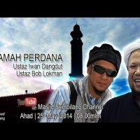 Ceramah Perdana Bersama Ustaz Iwan Dangdut Ustaz Bob Lokman