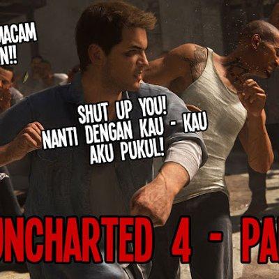 Gaming Encik Hairan Main Uncharted 4 Macam Noob
