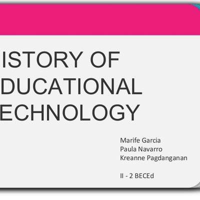 history of educational technology Educators and the evolution of technology in the classroom with the evolution of technology, educational capabilities are growing and changing every day the internet is a vast electronic library of information, and both research and instruction can be achieved through a click of the mouse.
