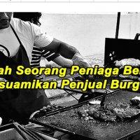 Kisah Seorang Peniaga Berjaya Yang Bersuamikan Penjual Burger