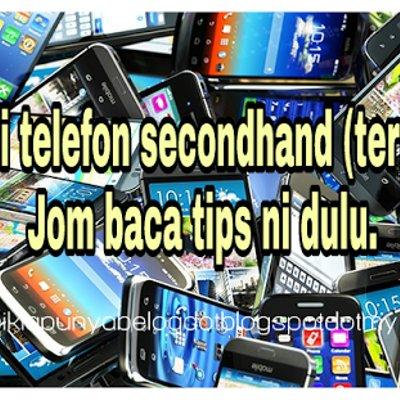 Nak Beli Telefon Secondhand Jom Baca Tips Ni Dulu