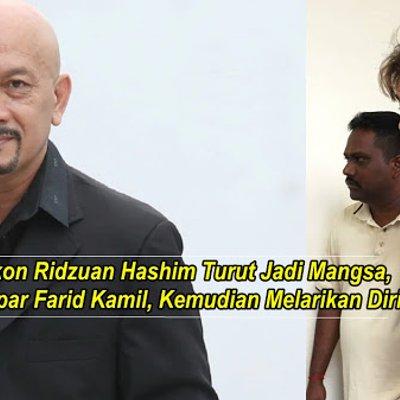 Pelakon Ridzuan Hashim Turut Ditampar Farid Kamil Kemudian Melarikan Diri