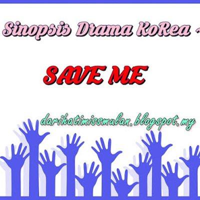 Sinopsis Drama Korea Save Me