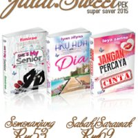 Super Save Julai 2015 Pek Julai Sweet Novel Aku Ada Dia Novel Jangan Percaya Cinta She S M...