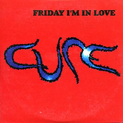 The Cure Friday Im In Love
